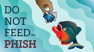 Don't feed the phish. Image credits to the University of Idaho.